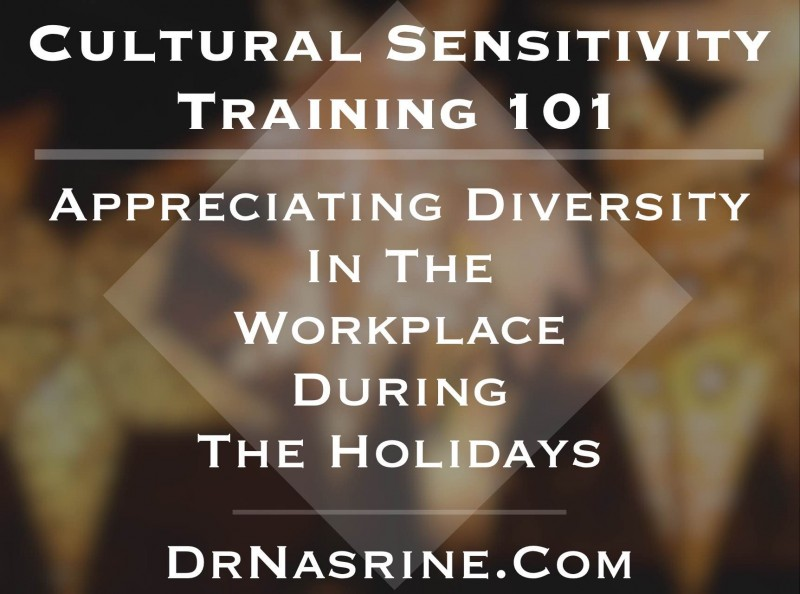 Cultural Sensitivity Training Dr. Nasrine
